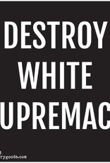 Sticker - Destroy White Supremacy