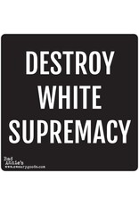 Sticker - Destroy White Supremacy