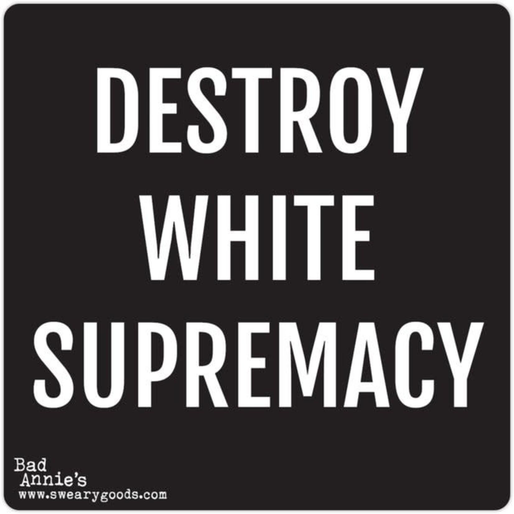 Bad Annie's Sticker - Destroy White Supremacy