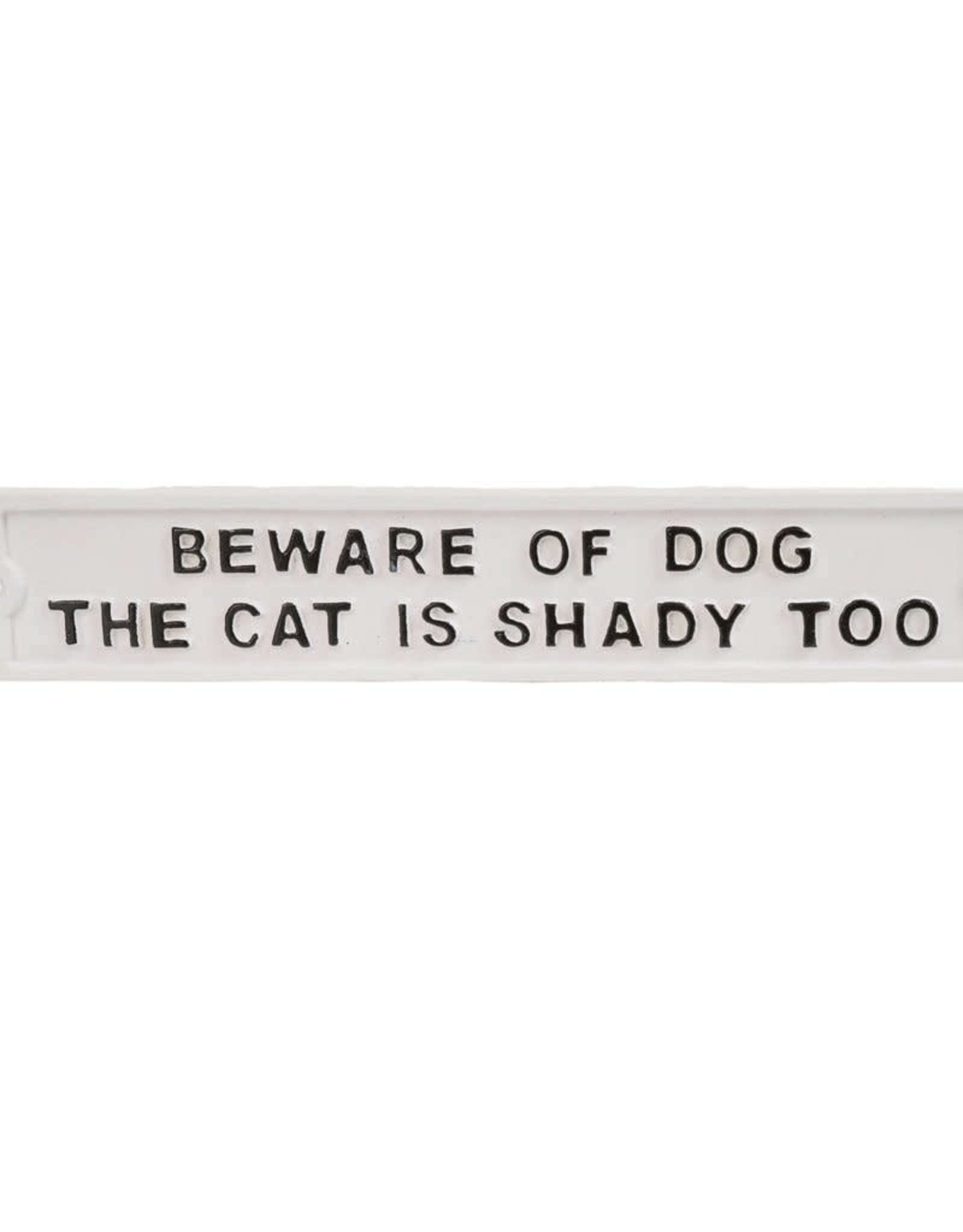Indaba Sign (Iron) - Beware Of Dog, Cat Is Shady Too
