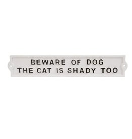 Sign (Iron) - Beware Of Dog, Cat Is Shady Too