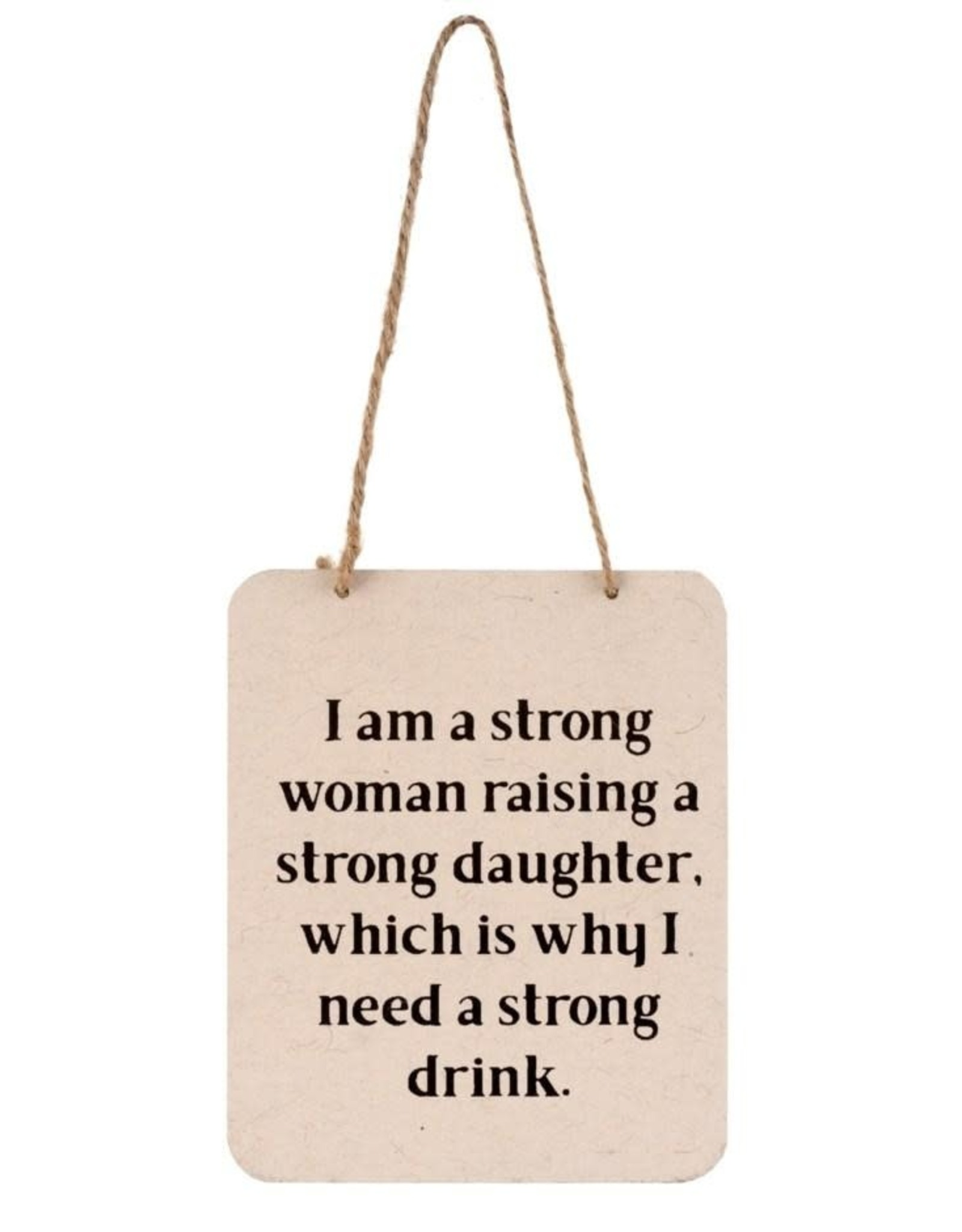 Indaba Sign (Wall) - I Am A Strong Woman Raising A Strong Daughter