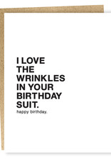 Card - I Love The Wrinkles In Your Birthday Suit. Happy Birthday