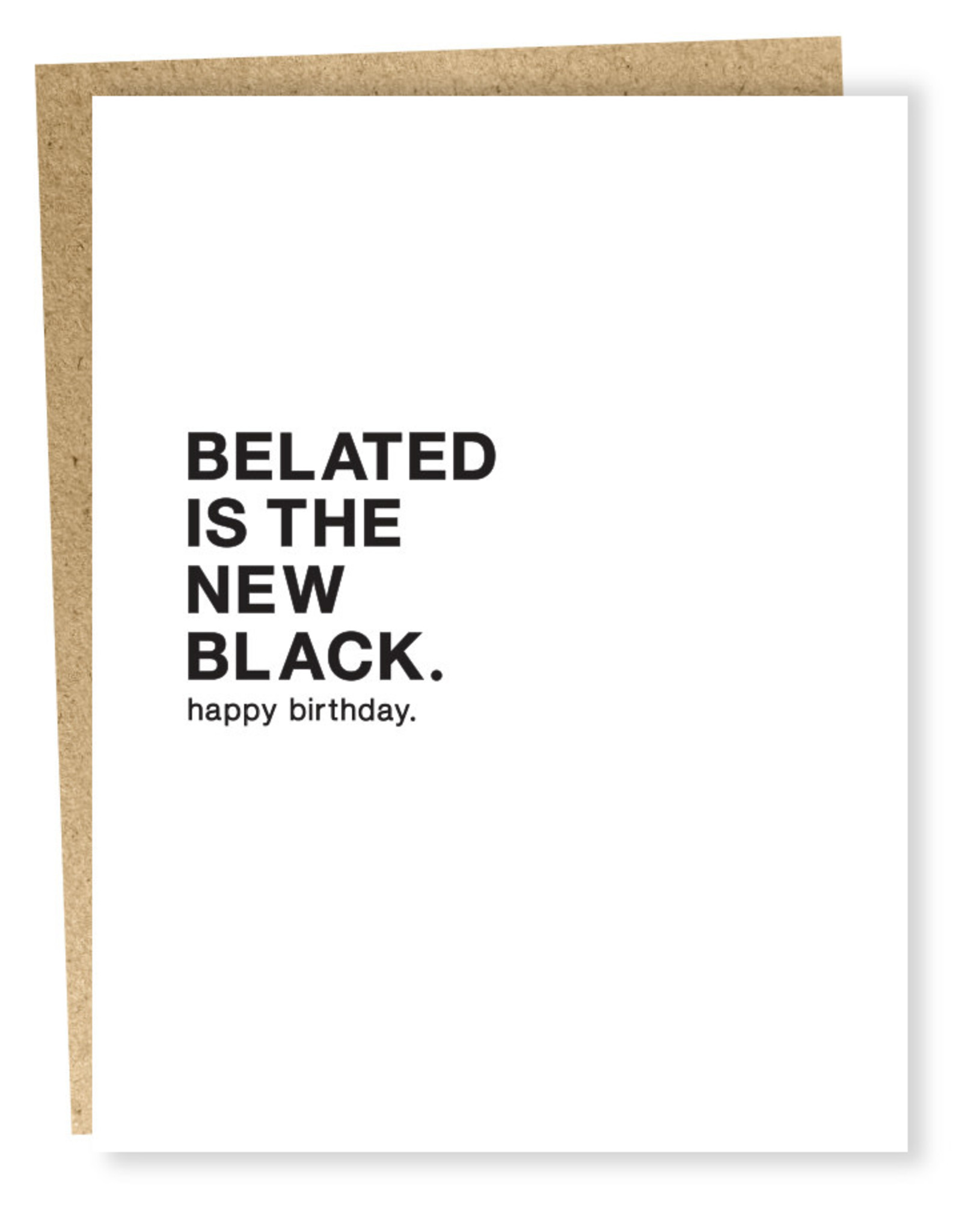 Card - Belated Is The New Black. Happy Birthday