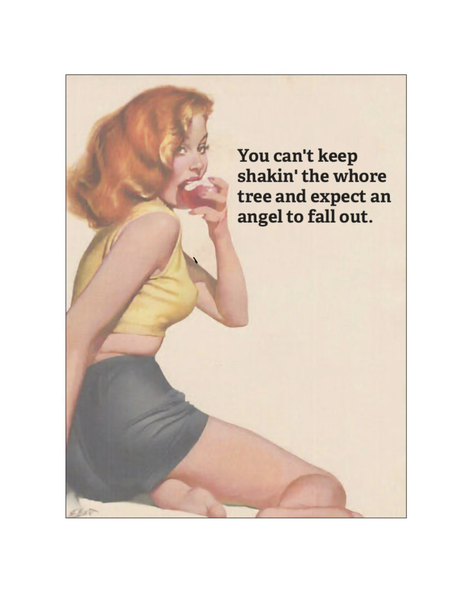 Card #005 - You Can't Keep Shakin The Whore Tree And Expect An Angel To Drop Out