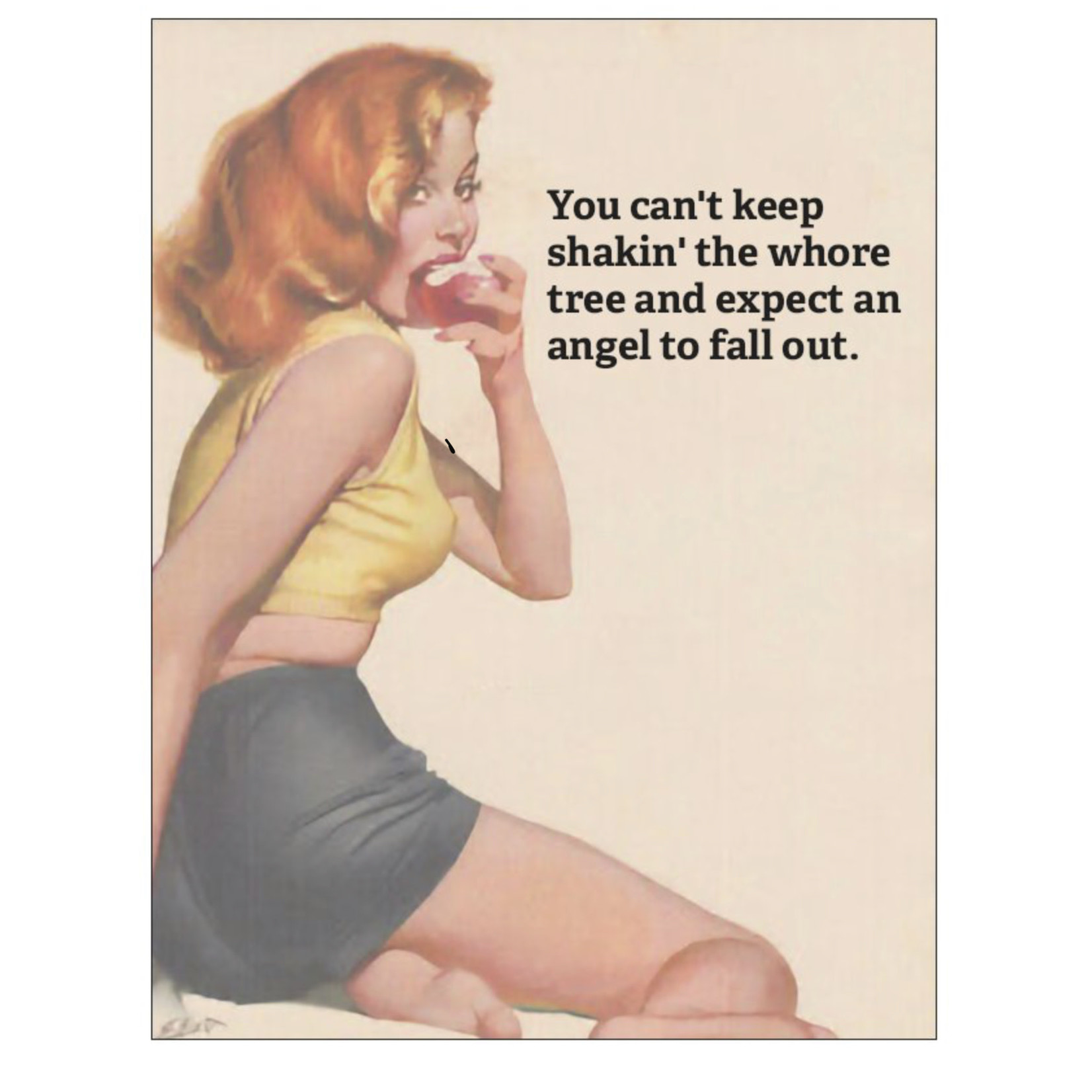 Bad Annie's Card #005 - You Can't Keep Shakin The Whore Tree And Expect An Angel To Drop Out