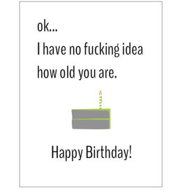 Card #205 - Ok, I Have No Fucking Idea How Old You Are. Happy Birthday