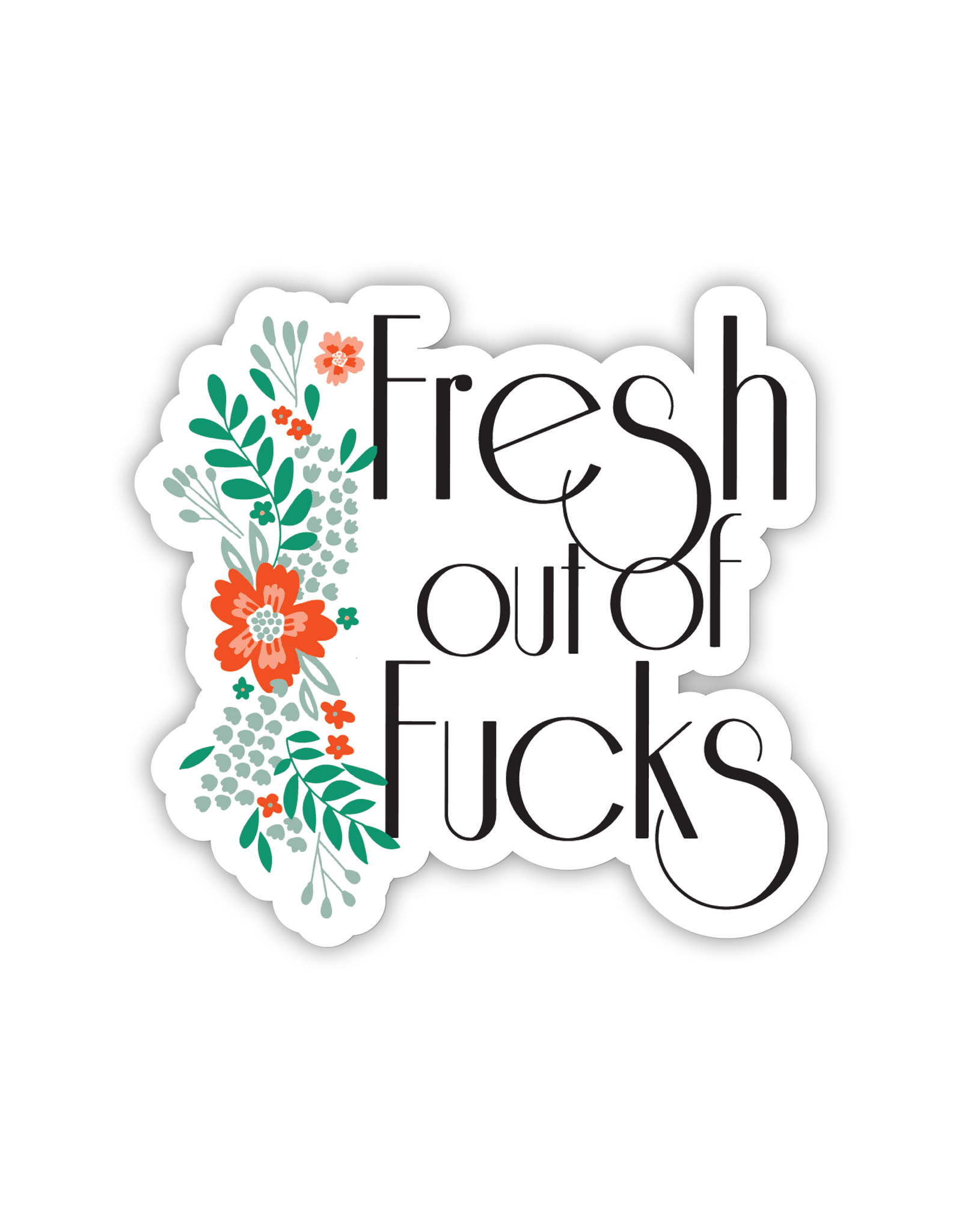 Sticker - Fresh Out Of Fucks
