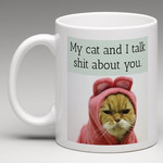 Bad Annie's Mug - My Cat And I Talk Shit About You