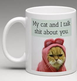 Mug - My Cat And I Talk Shit About You