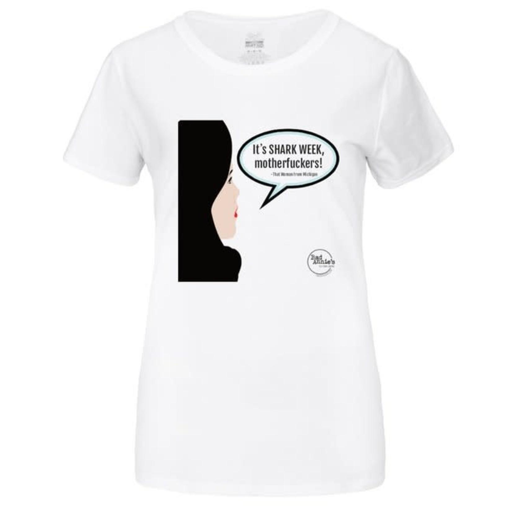 Bad Annie's T-Shirt - It's Shark Week Motherfuckers
