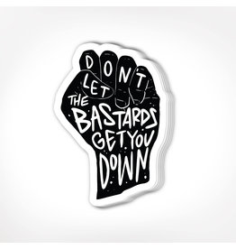 Sticker - Don't Let The Bastards Get You Down