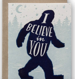 Ladyfingers Letterpress Card - I Believe In You - Sasquatch