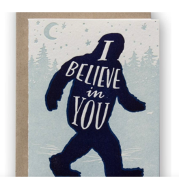 Ladyfingers Letterpress Card - I Believe In You - Sasquatch