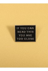 Shein Pin - If You Can Read This You're Too Close