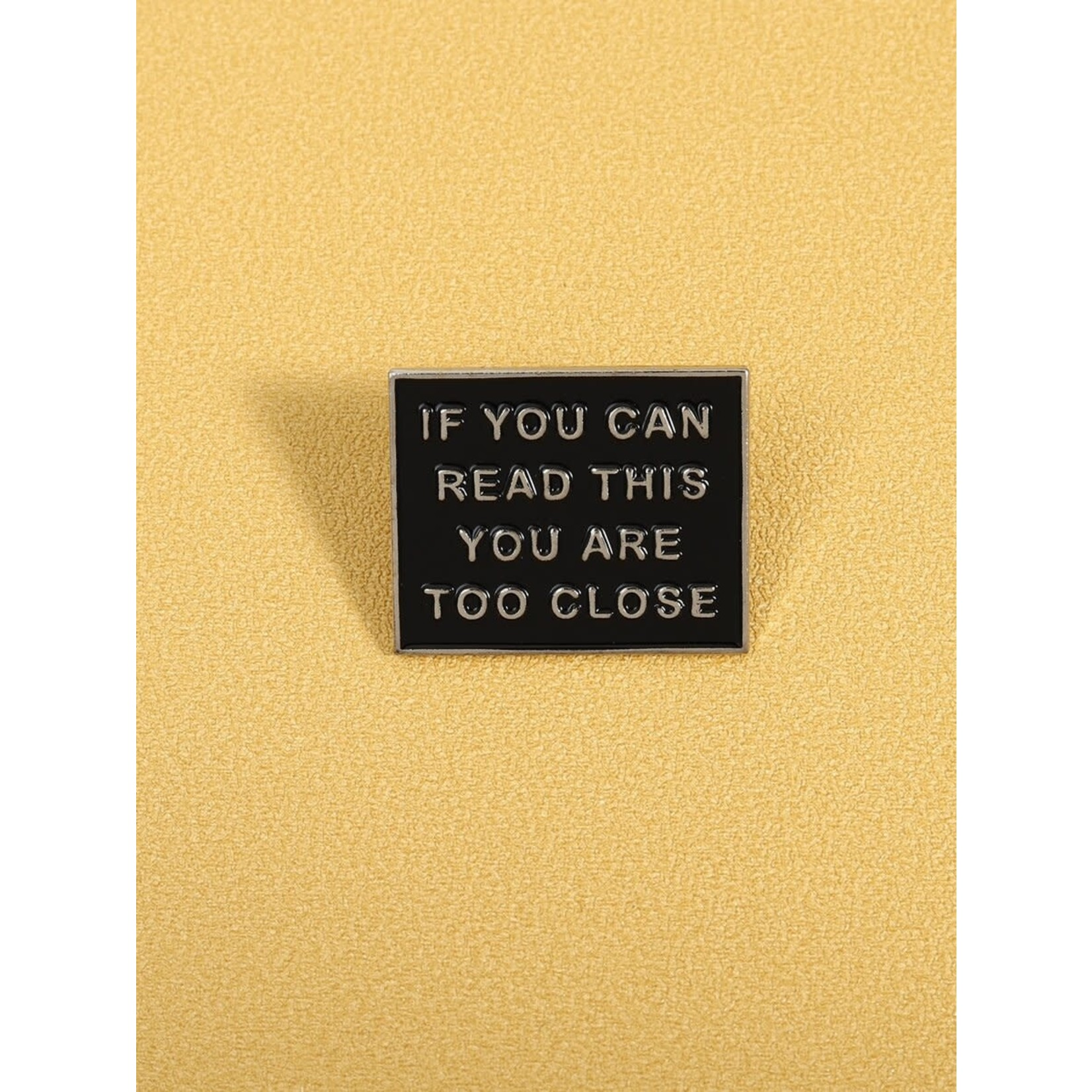 Pin - If You Can Read This You're Too Close