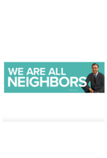 Sticker - We Are All Neighbors -  Mr. Rogers