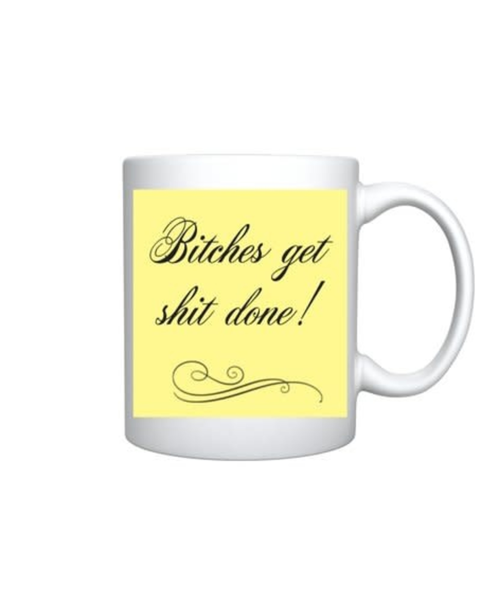 Mug - You're Goddamn Welcome. Bitches Get Shit Done!