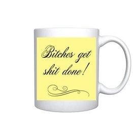 Mug - You're Goddamn Welcome. Bitches Get Shit Done!