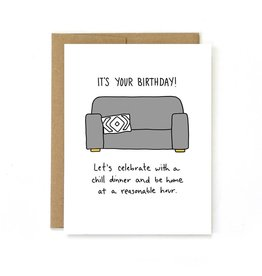 Unblushing Card - It's Your Birthday, Let's Chill And Be Home At A Reasonable Hour