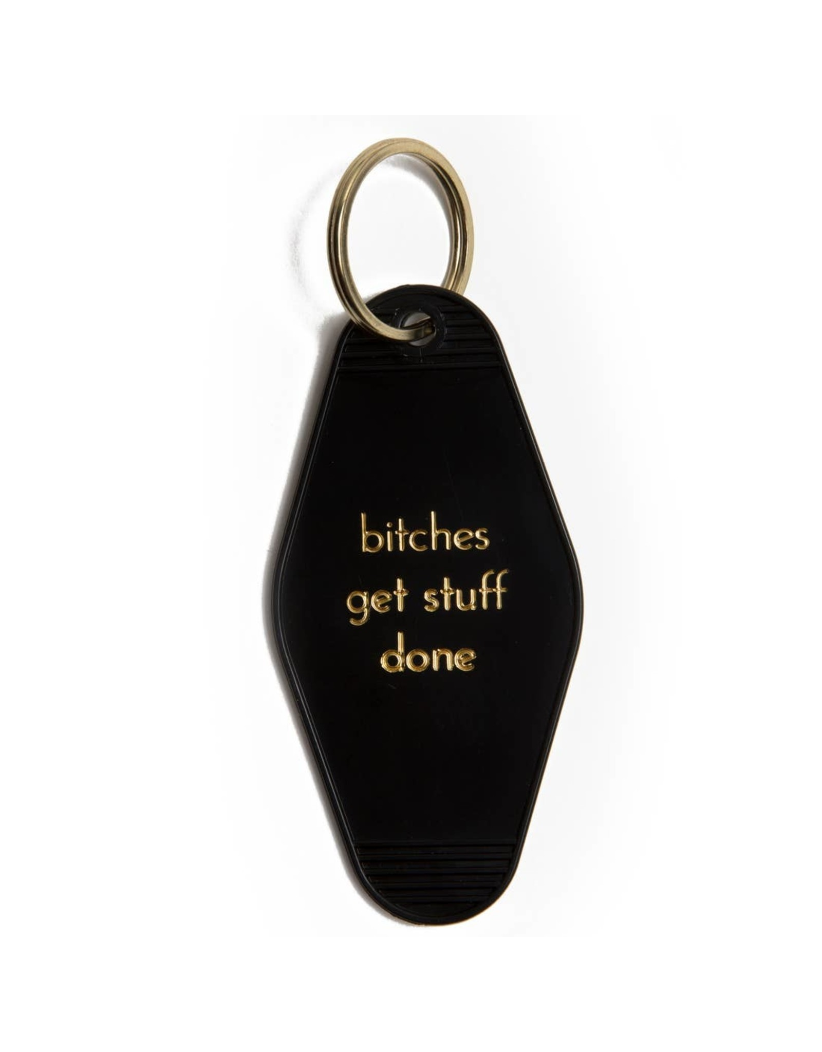 He Said, She Said Keychain - Bitches Get Stuff Done
