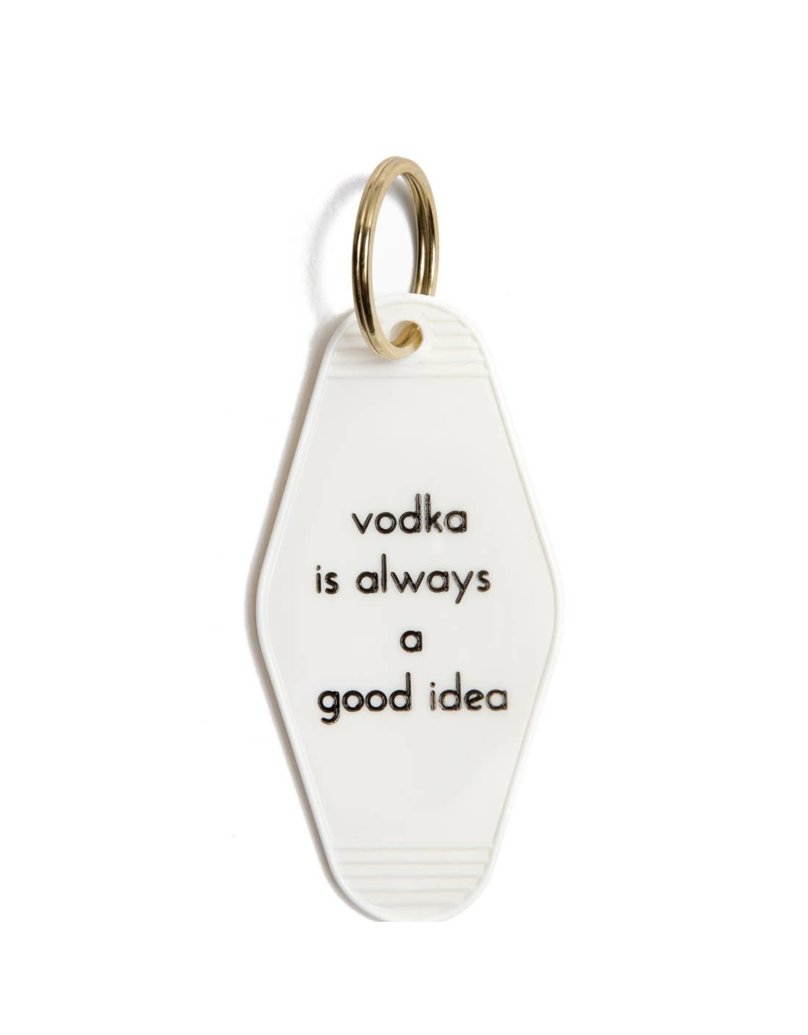 He Said, She Said Keychain - Vodka is always a good idea