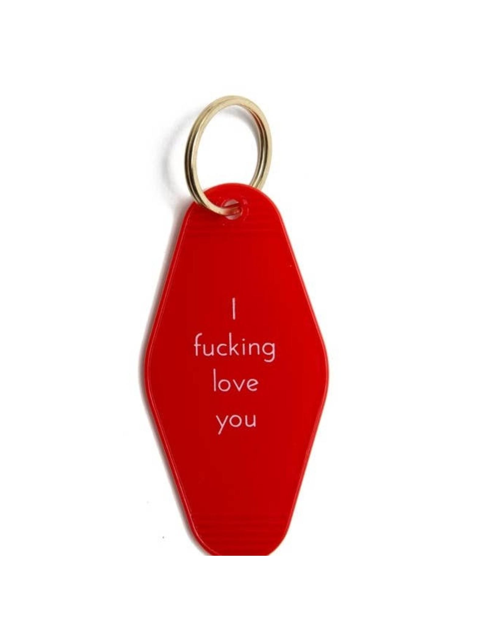 He Said, She Said Keychains - I fucking love you
