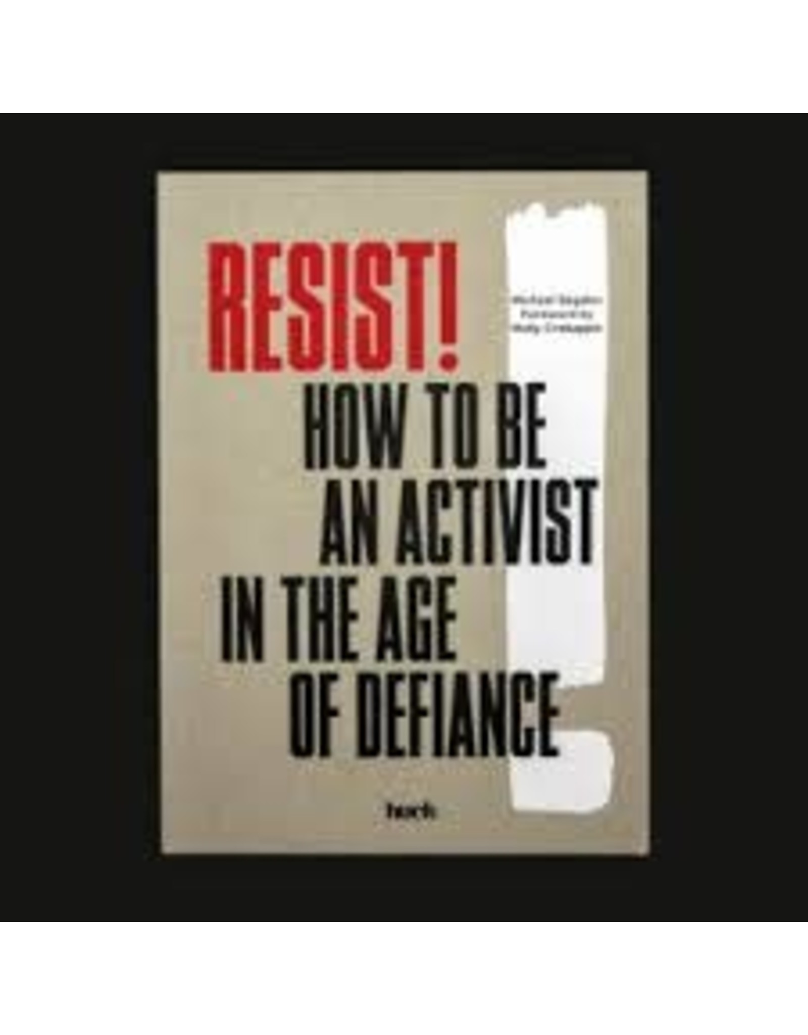 Chronicle Book - Resist How to be an activist in the age of defiance
