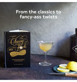 Chronicle Book - Classy As Fuck Cocktails