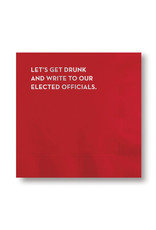 Napkins - Let's Get Drunk And Write Elected Officials