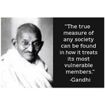 Magnet - The True Measure Of Any Society Can Be Found In How It Treats Its Most Vulnerable Members (Gandhi)