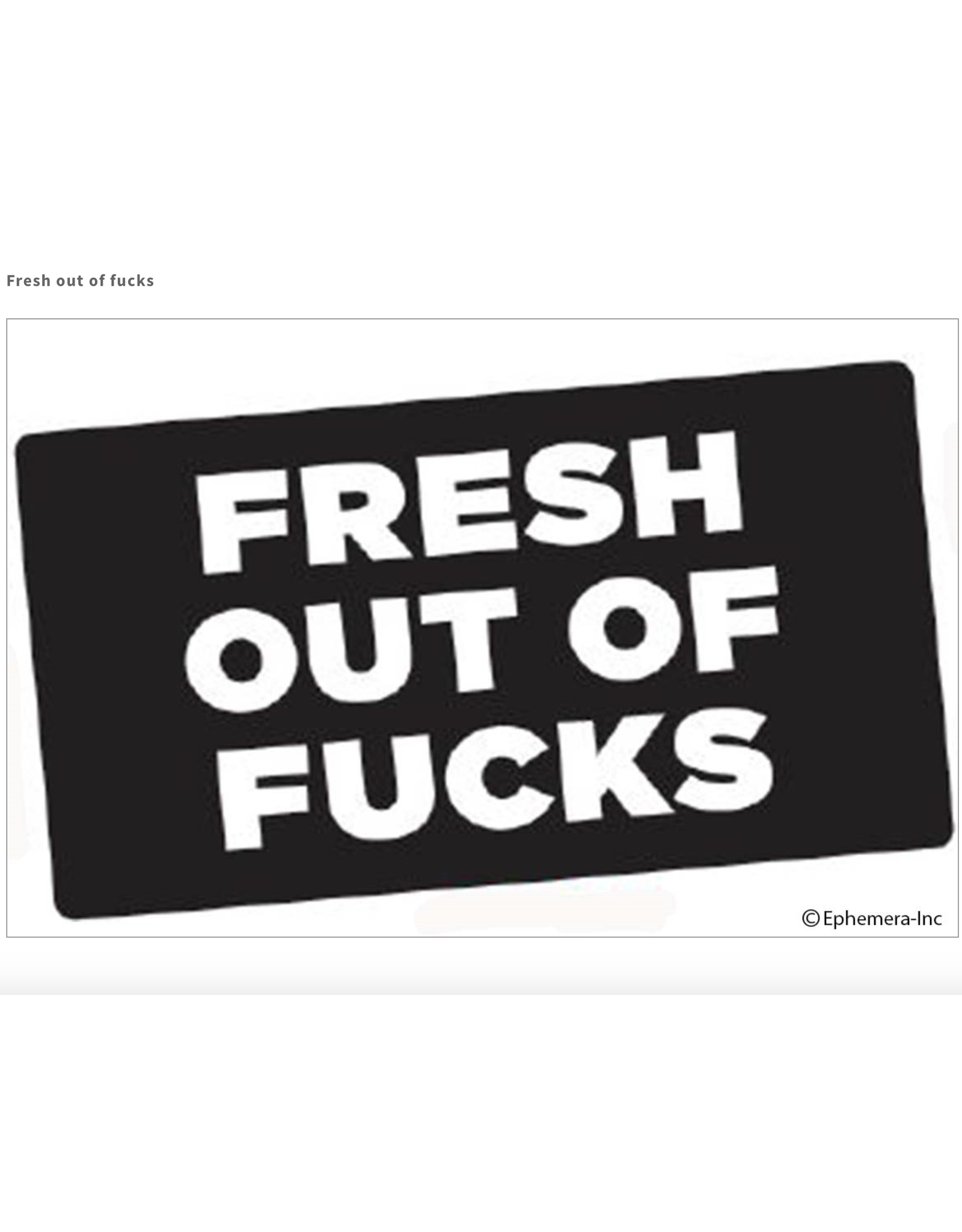 Sticker - Fresh Out Of Fucks (Black and White long)