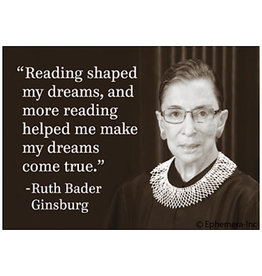 Magnet - Reading Shaped My Dreams And More Reading Helped Me Make My Dreams Come True (Ruth Bader Ginsburg)