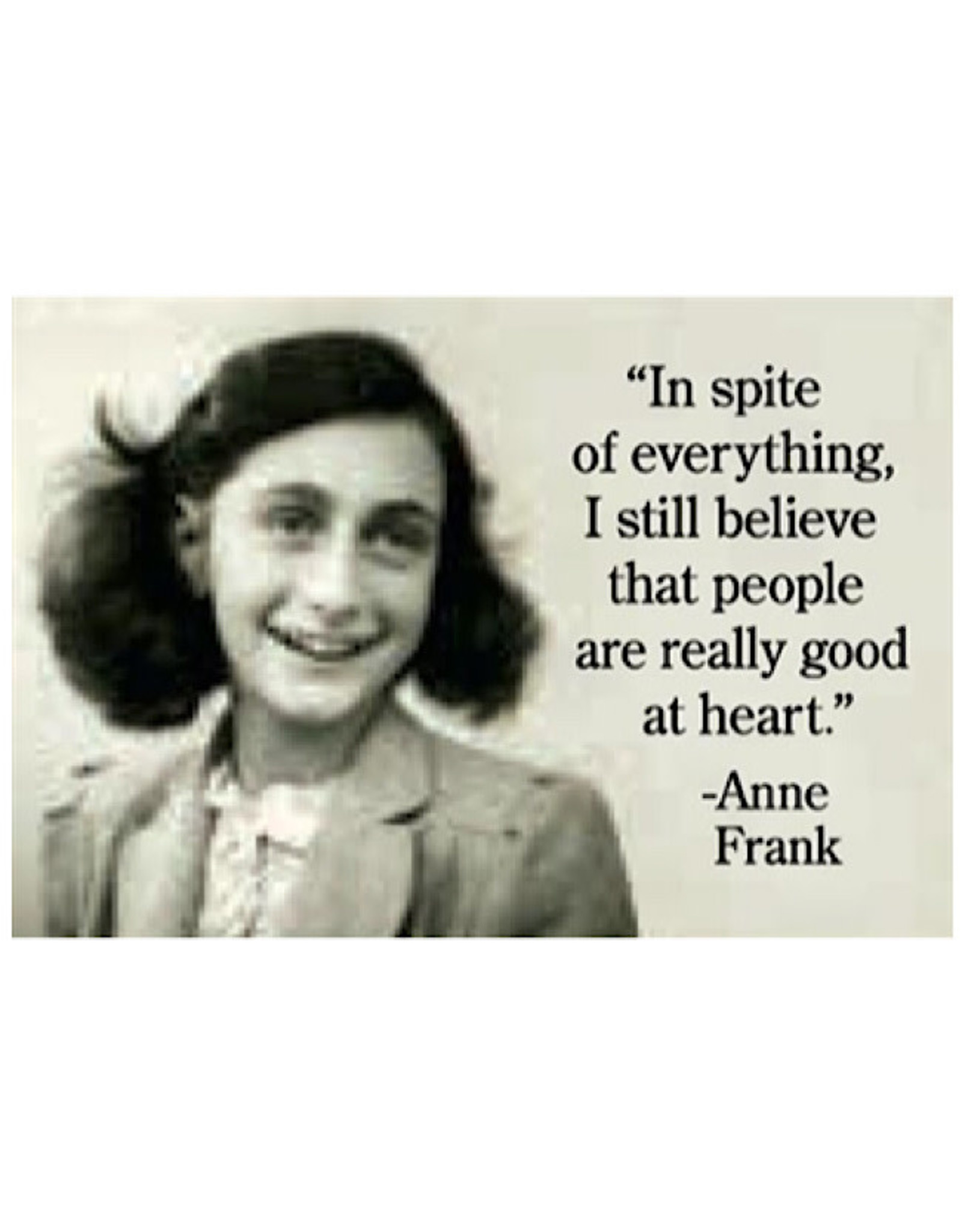 Magnet - In Spite Of Everything I Still Believe That People Are Really Good At Heart. (Anne Frank)