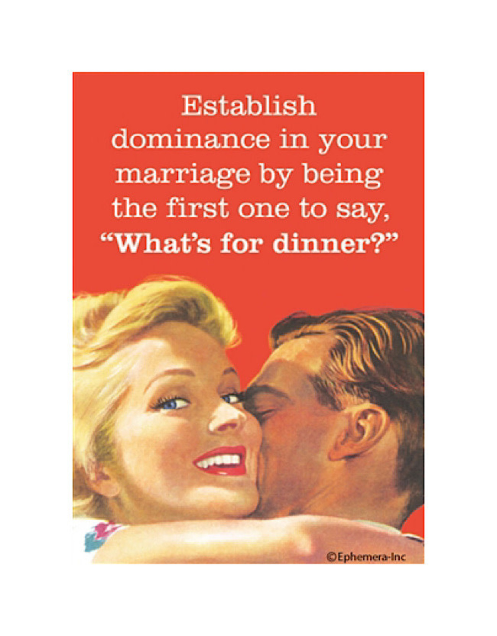 Magnet - Establish Dominance In Your Marriage By Being The First One To Say What's For Dinner?