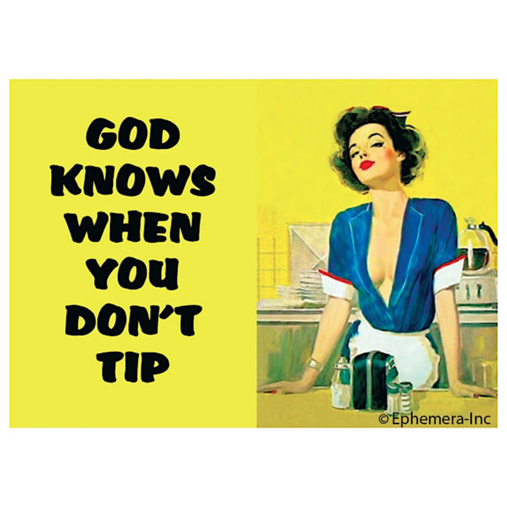 Magnet - God Knows When You Don't Tip