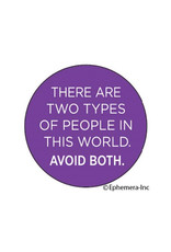 Magnet - There Are Two Types Of People In This World. Avoid Both
