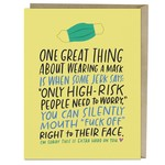 Card - One Great Thing About Wearing A Mask