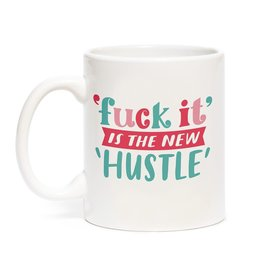 Emily McDowell Mug - Fuck It Is The New Hustle