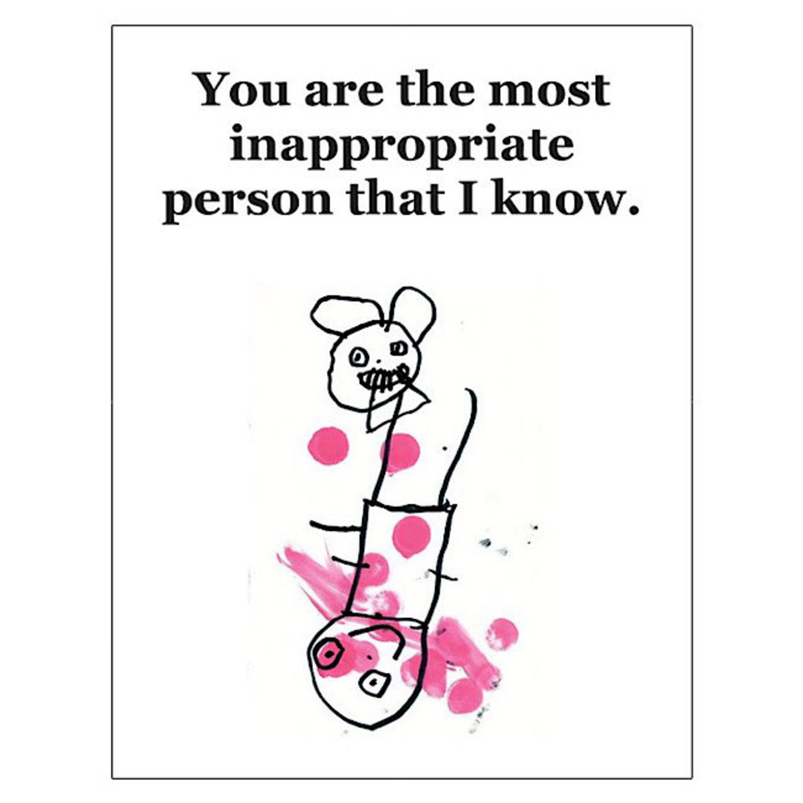 Bad Annie's Card #035 - You Are The Most Inappropriate Person That I Know