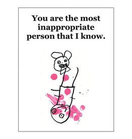 Card #035 - You Are The Most Inappropriate Person That I Know