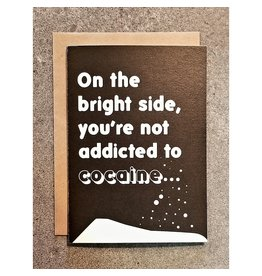 Thanks You're Welcome Card - On The Bright Side, You're Not Addicted To Cocaine