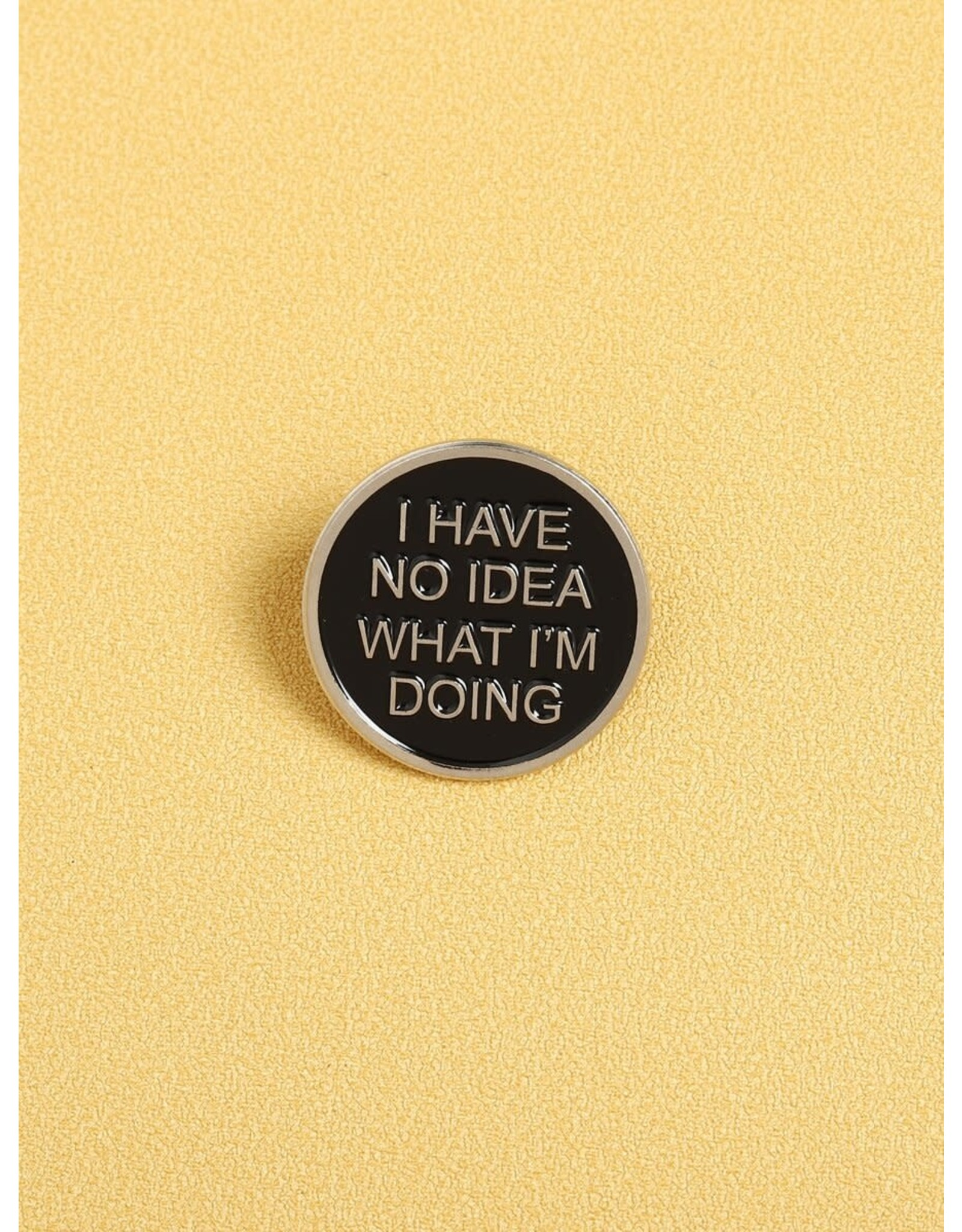 Shein Pin - I Have No Idea What I'm Doing