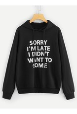 Shein Hoodie - (Women's 0X) Sorry I'm Late I Didn't Want To Come