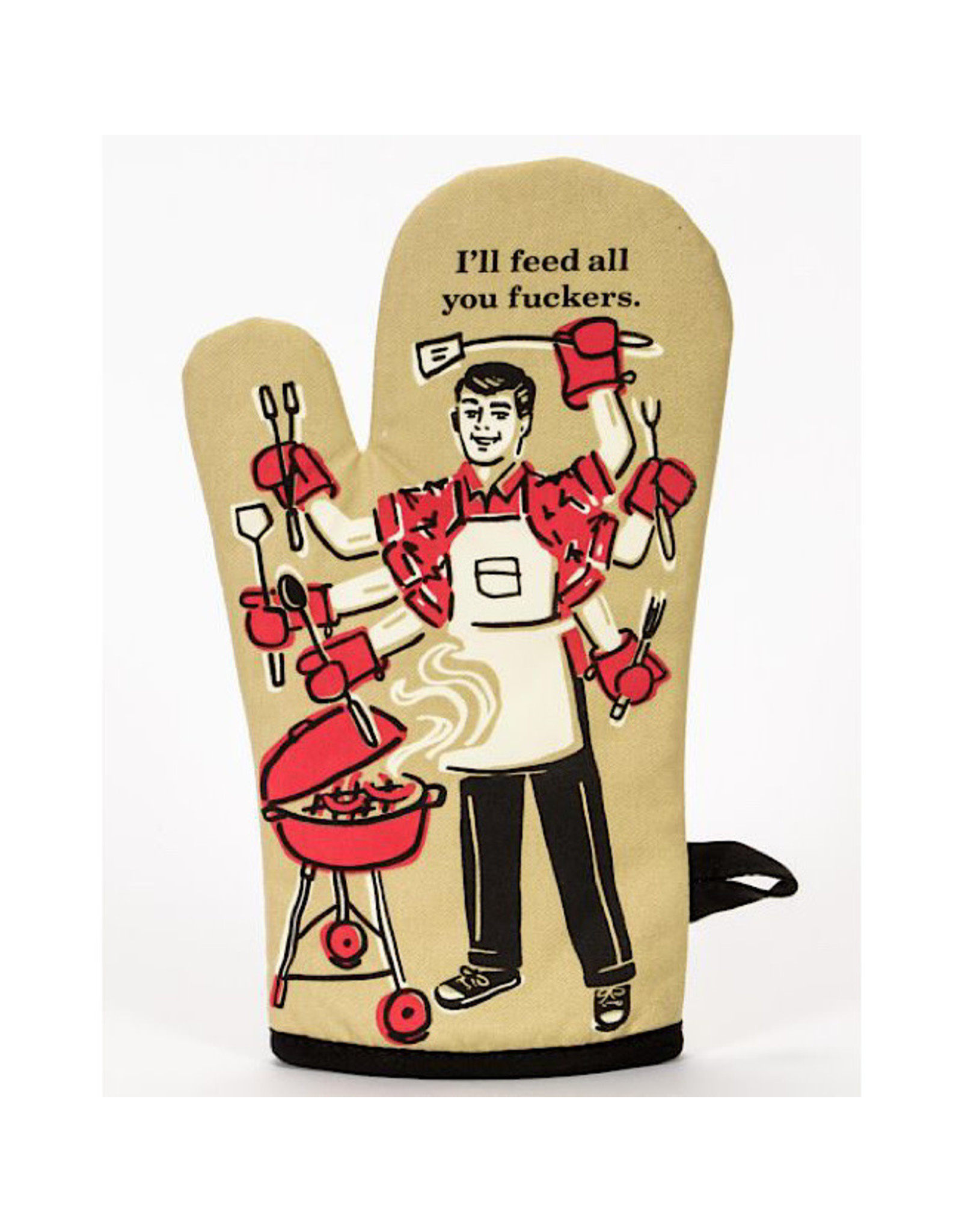 Oven Mitt - I'll Feed All You Fuckers