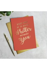 Paper Plane Card - Work Would Be So Much Shittier Without You