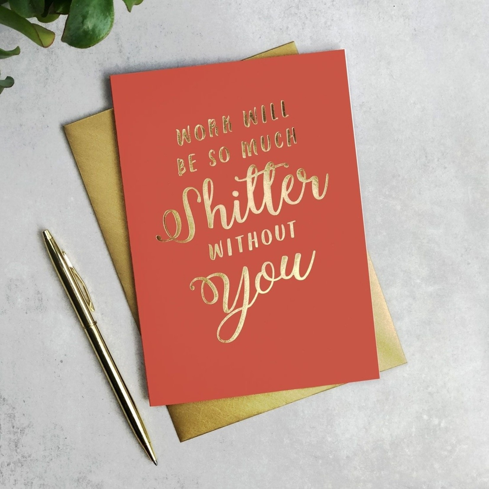 Card - Work Would Be So Much Shittier Without You
