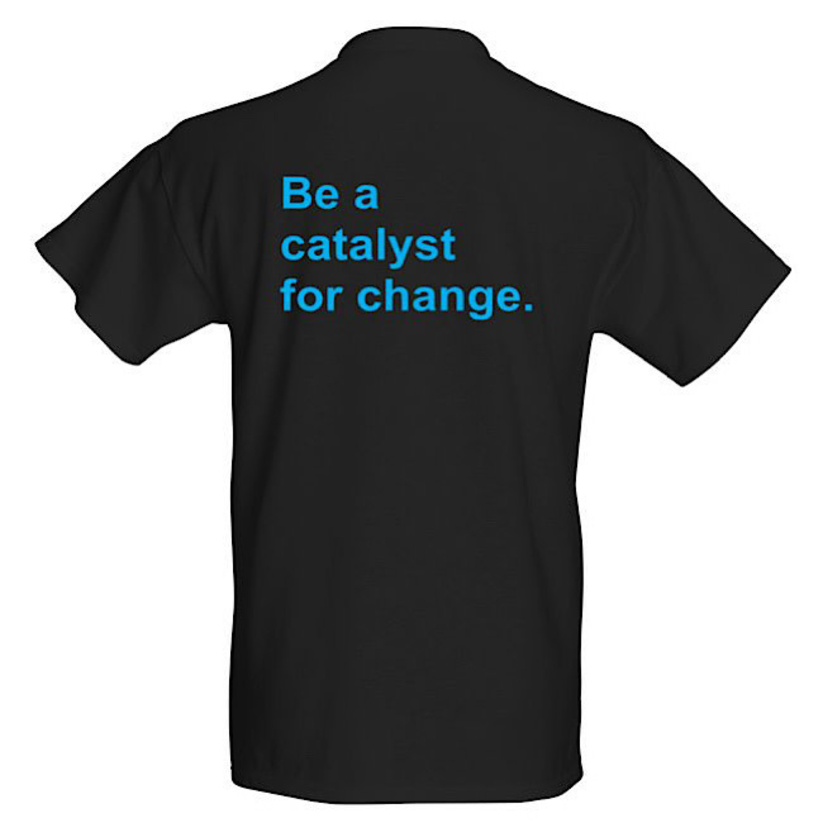 Bad Annie's T-Shirt - Be A Catalyst For Change - Shirley Chisholm