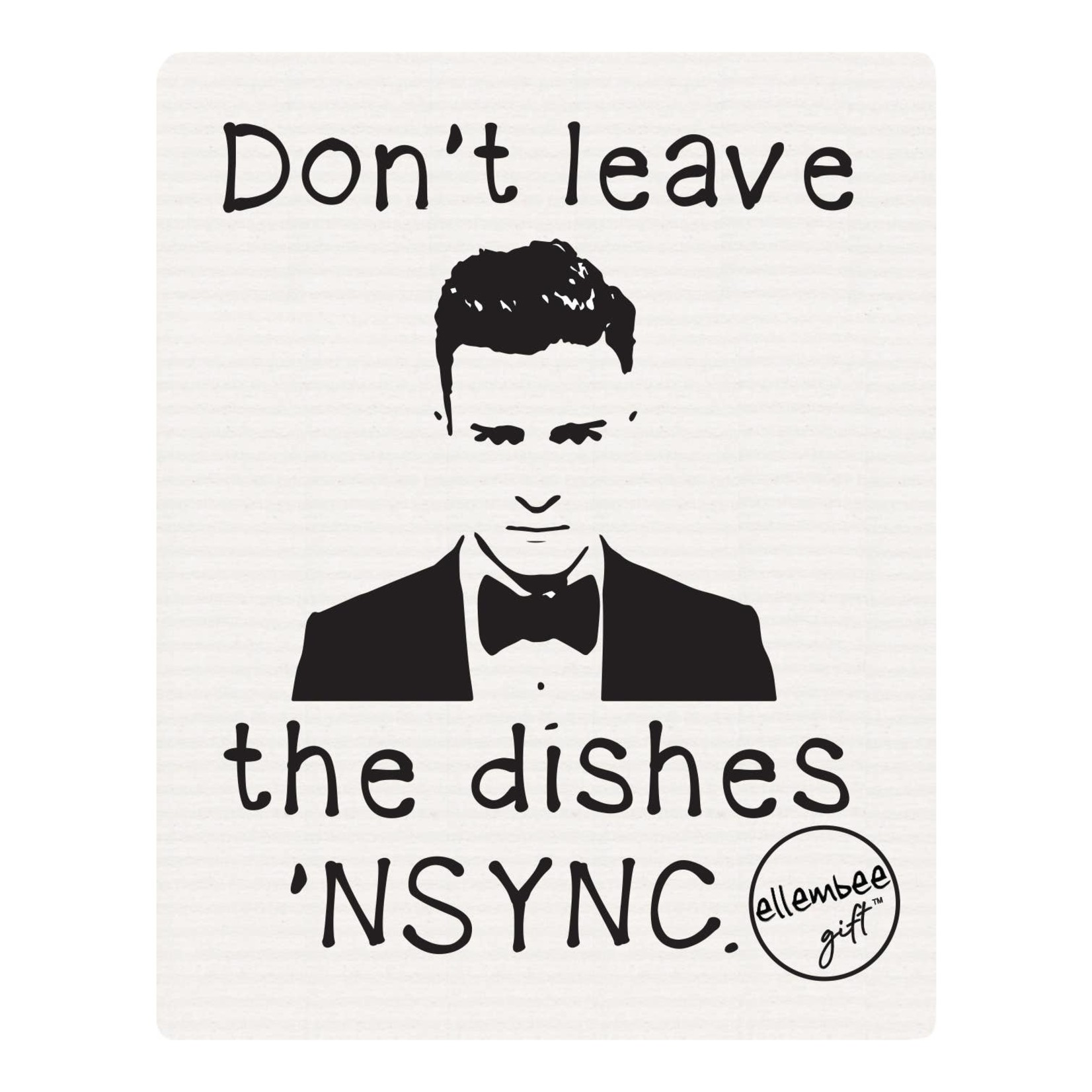 Swedish Dish Cloth - Don't Leave Dishes N'SYNC