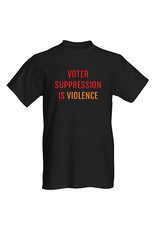 T-Shirt - Voter Suppression Is Violence